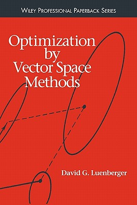 Optimization by Vector Space Methods By Luenberger, David G.